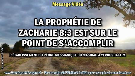 2020 0312 la prophetie de zacharie 8 3 est sur le point de s accomplir minia1 450