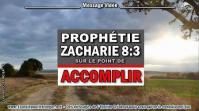 2020 0312 la prophetie de zacharie 8 3 est sur le point de s accomplir minia2 450
