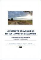 2020 0312 la prophetie de zacharie 8 3 est sur le point de s accomplir miniacouv1